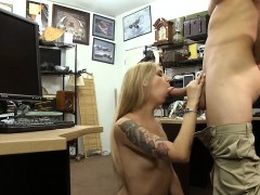 Pretty blonde babe fucked by pawn dude in his back office